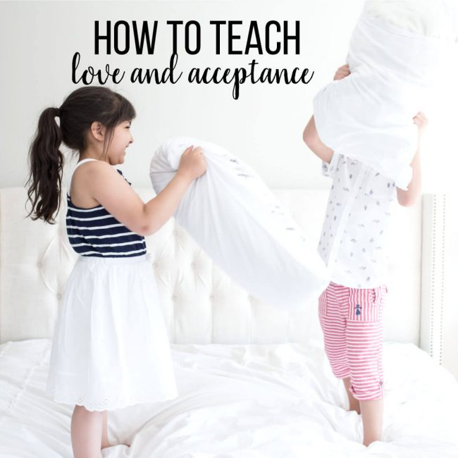 How to teach acceptance and love