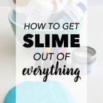How to get slime out of everything - carpet, clothes, hair! www.thirtyhandmadedays.com