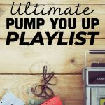 Ultimate Pump You Up Playlist - a whole list of songs to play to pump you up! www.thirtyhandmadedays.com