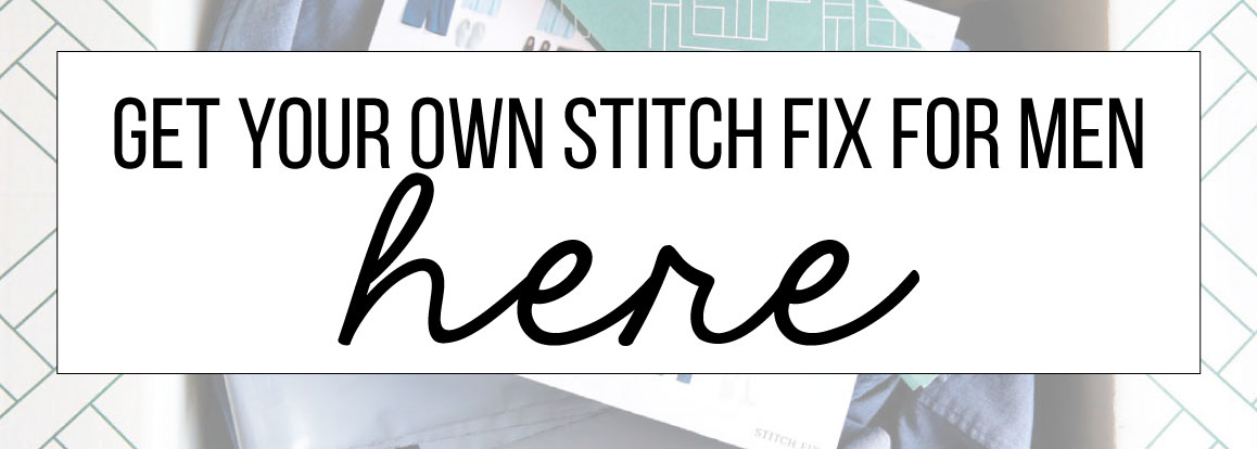 Get your own Stitch Fix for Men here!
