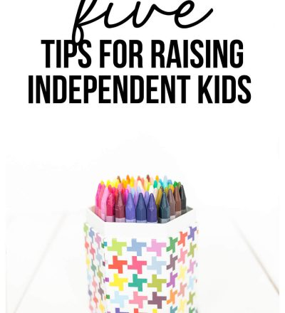 5 Tips for Raising Independent Kids - things that you can do as a parent to help get your kids ready in the real world.