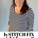 Is Stitch Fix right for you? Why I don't think it's right for everyone... who I think it benefits and who I think shouldn't try it.