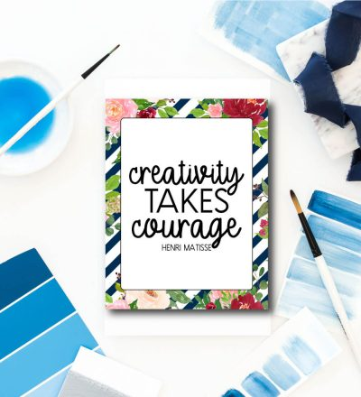 Creativity takes courage - inspirational quote to print out