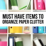 Must have items to organize paper clutter - simple things you can do to clear the clutter. www.thirtyhandmadedays.com