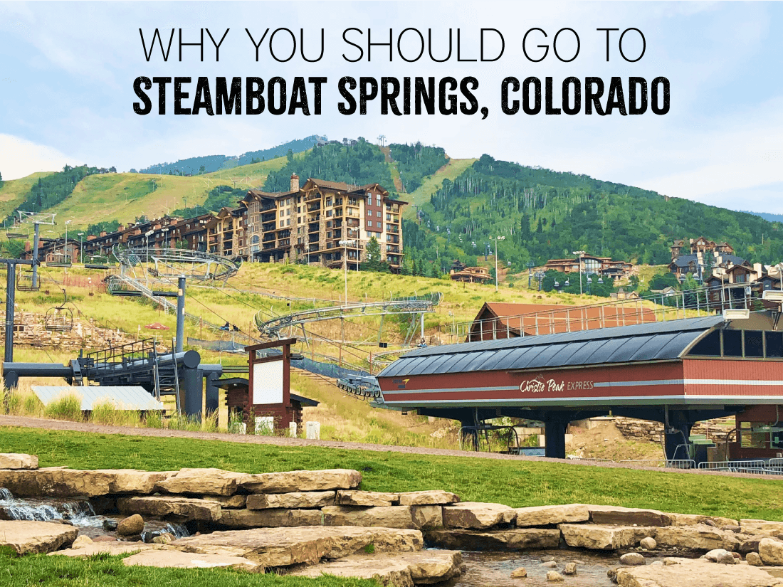 Why You Should Go to Steamboat Springs, Colorado