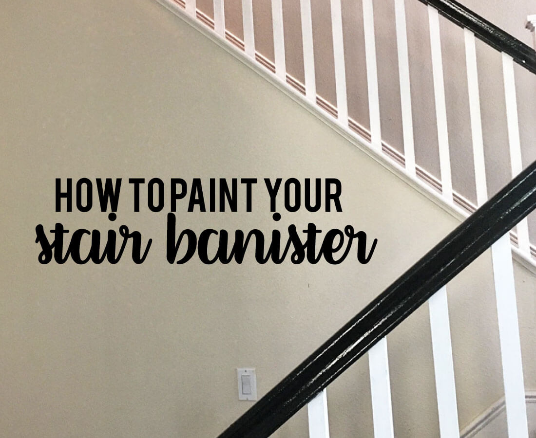 How To Paint Your Stair Railings And Banister Step By Instructions On