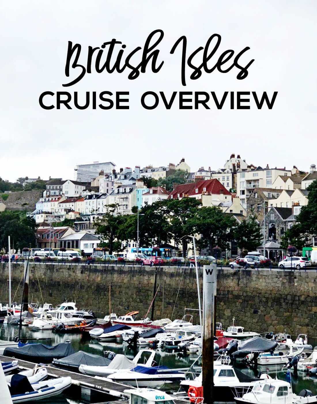 British Isles Cruise Overview - a recap of the 12 day cruise through the isles.