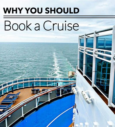 Why you should book a cruise - tips, tricks and reasons why I love cruising.