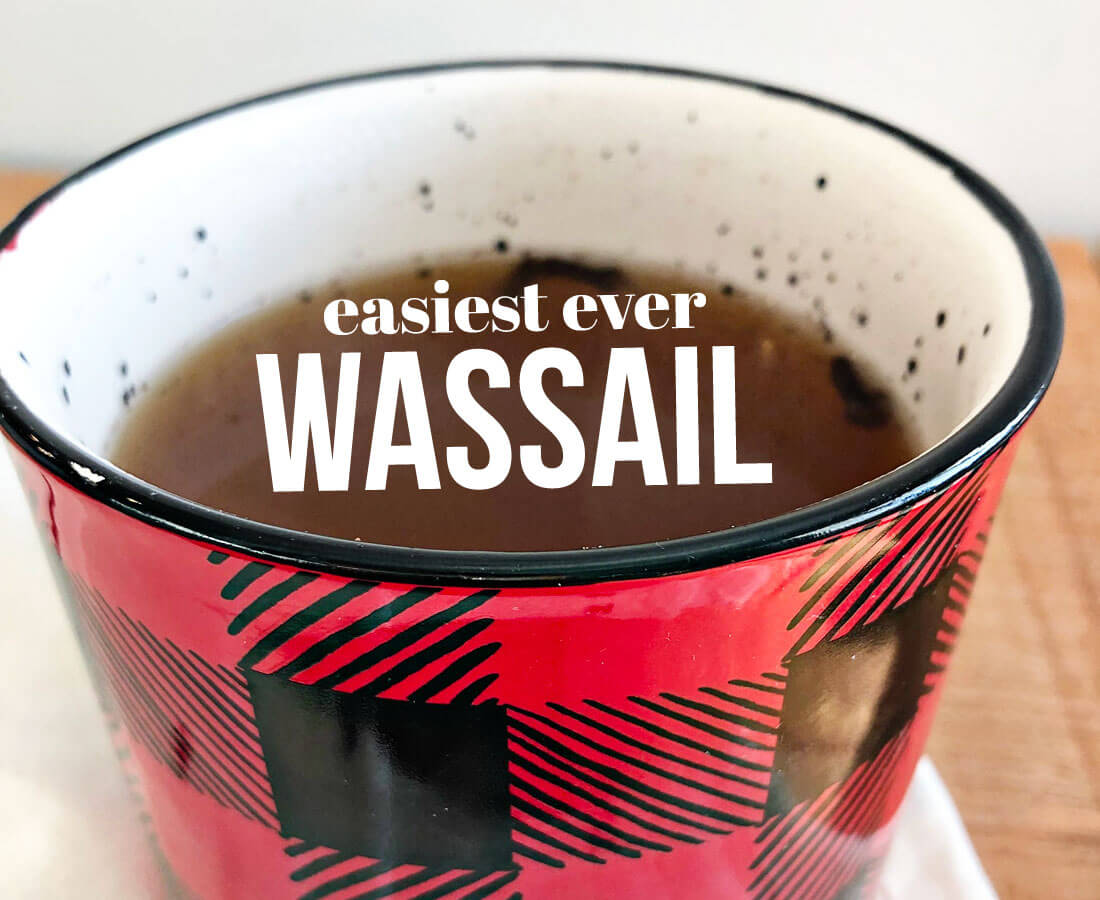 Easiest Ever Wassail - just dump a bunch of ingredients in a pot!