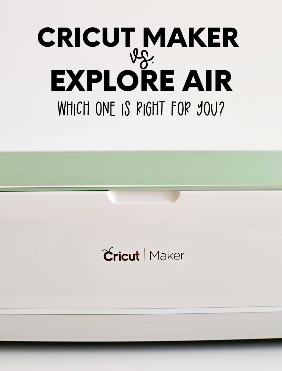 Cricut Maker vs. Explore Air - which one is right for you?