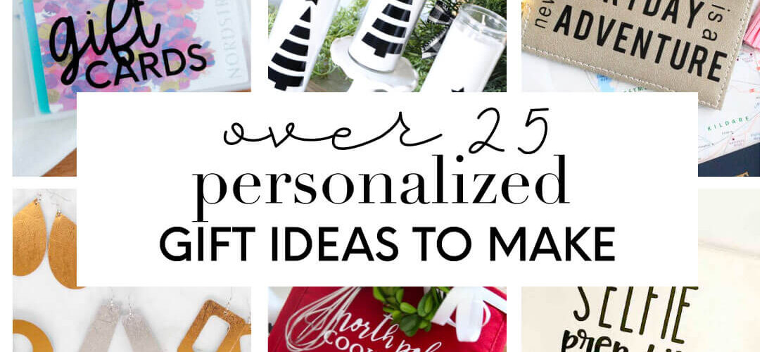 Over 25 Personalized Gifts You Can Make