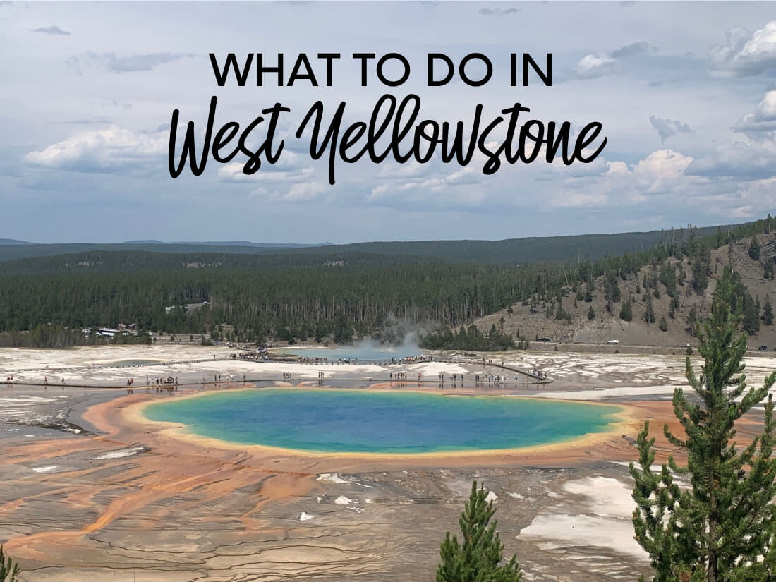 What to do in West Yellowstone